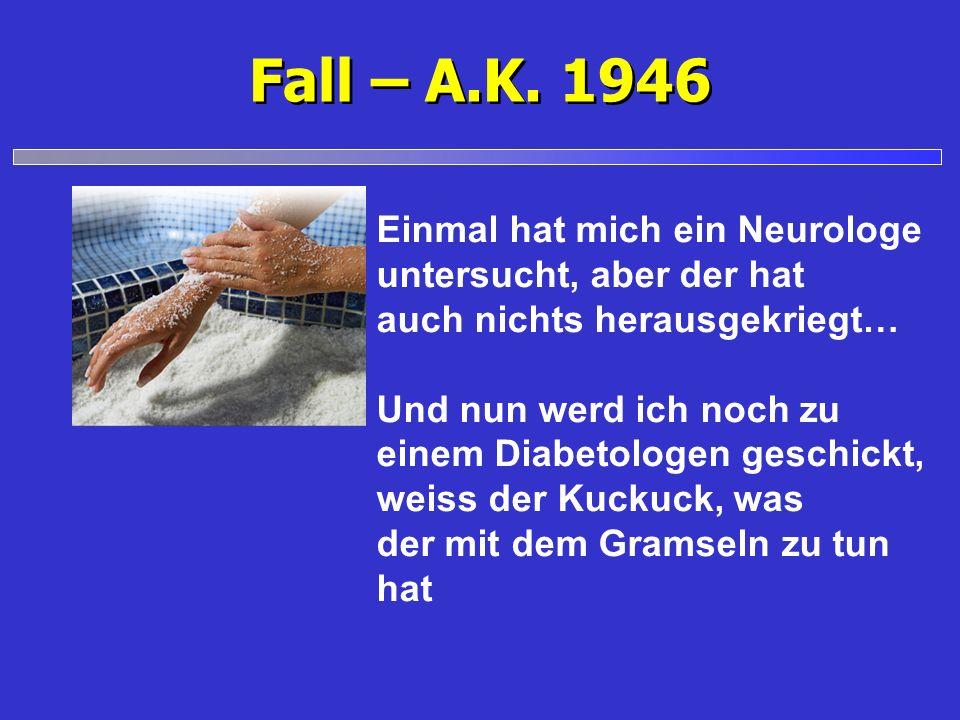 Fall – A.K. 1946 Einmal hat mich ein Neurologe