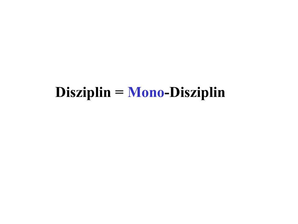 Disziplin = Mono-Disziplin