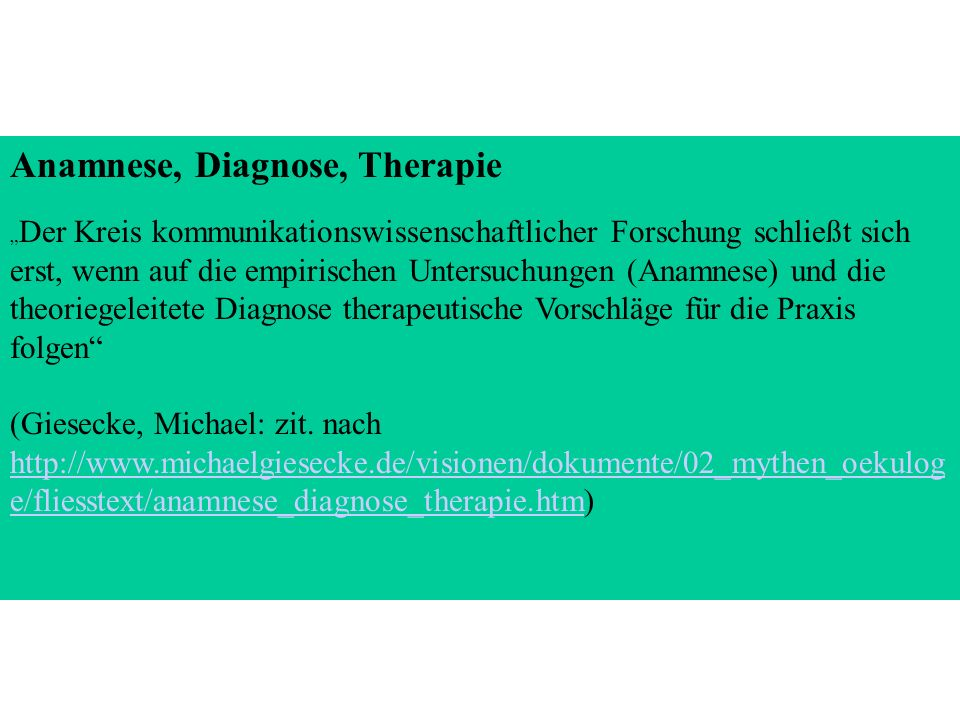 Anamnese, Diagnose, Therapie