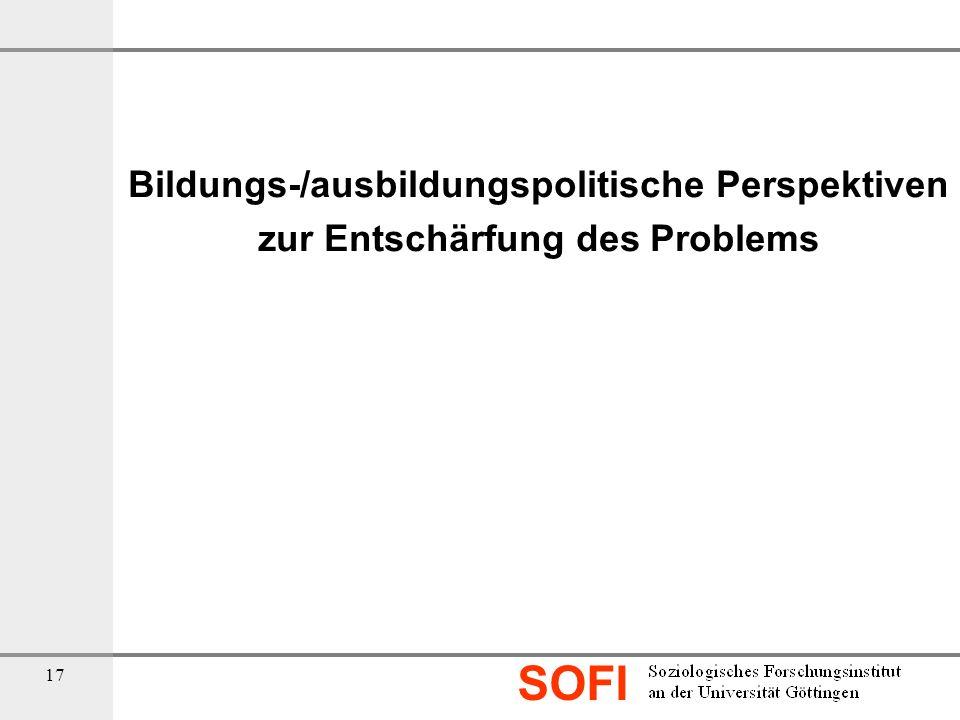 Bildungs-/ausbildungspolitische Perspektiven zur Entschärfung des Problems