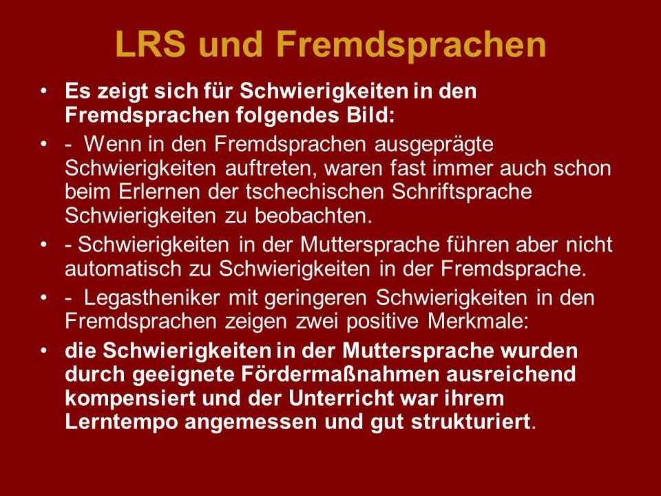 LRS und Fremdsprachen Es zeigt sich für Schwierigkeiten in den Fremdsprachen folgendes Bild: