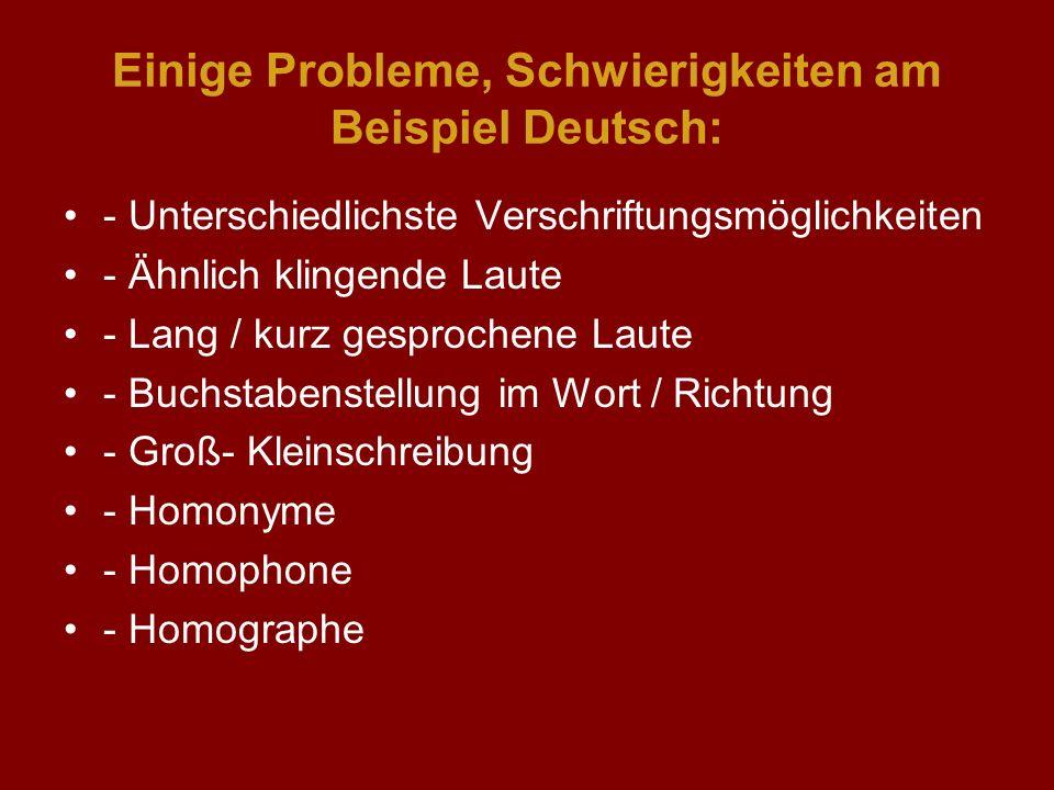 Einige Probleme, Schwierigkeiten am Beispiel Deutsch: