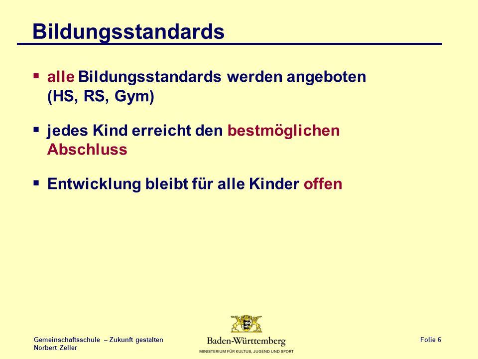 Bildungsstandards alle Bildungsstandards werden angeboten (HS, RS, Gym) jedes Kind erreicht den bestmöglichen Abschluss.