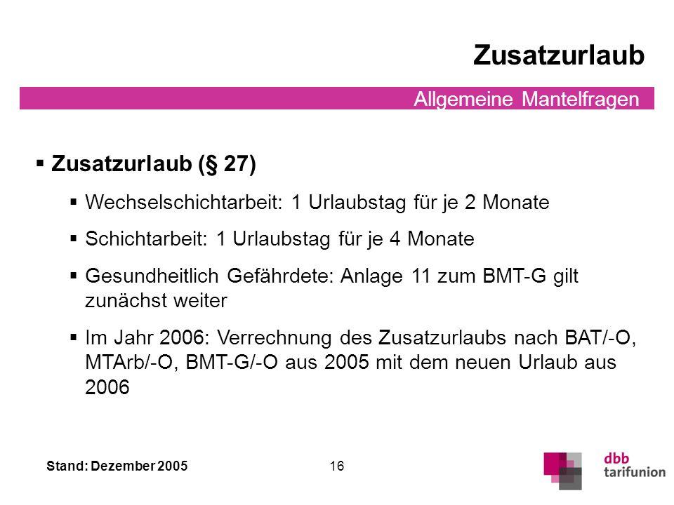 Zusatzurlaub Zusatzurlaub (§ 27) Allgemeine Mantelfragen