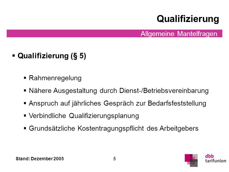 Qualifizierung Qualifizierung (§ 5) Allgemeine Mantelfragen