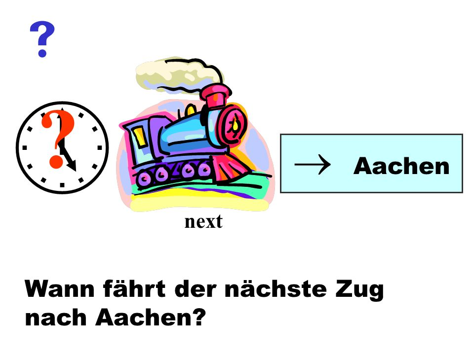    Aachen next Wann fährt der nächste Zug nach Aachen