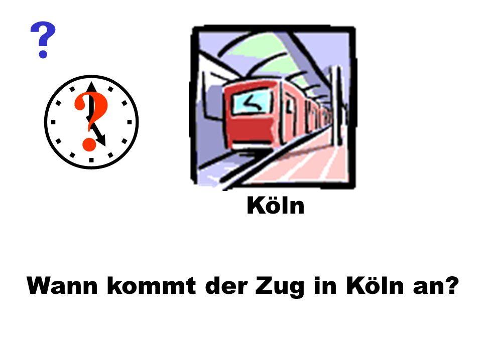 Wann kommt der Zug in Köln an
