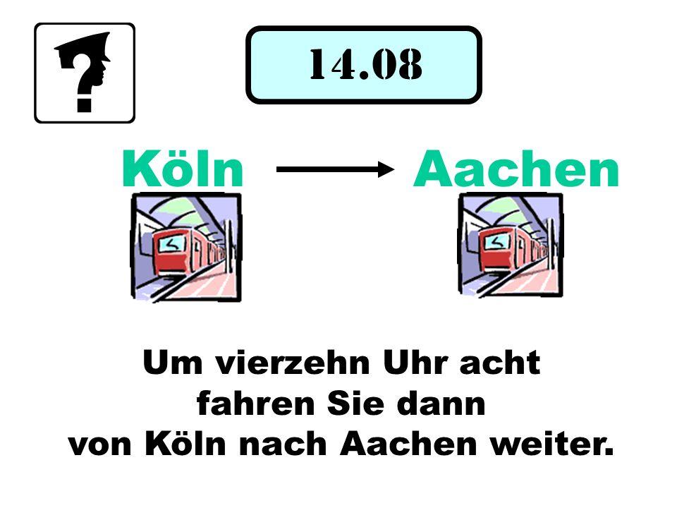 von Köln nach Aachen weiter.