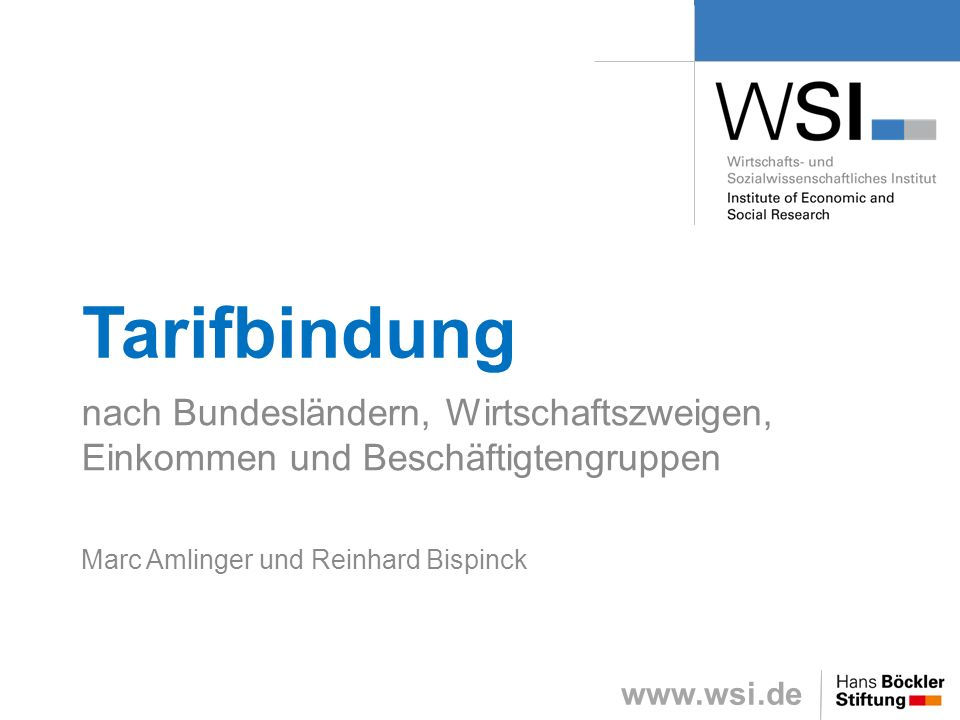 Tarifbindungnach Bundesländern, Wirtschaftszweigen, Einkommen und Beschäftigtengruppen.