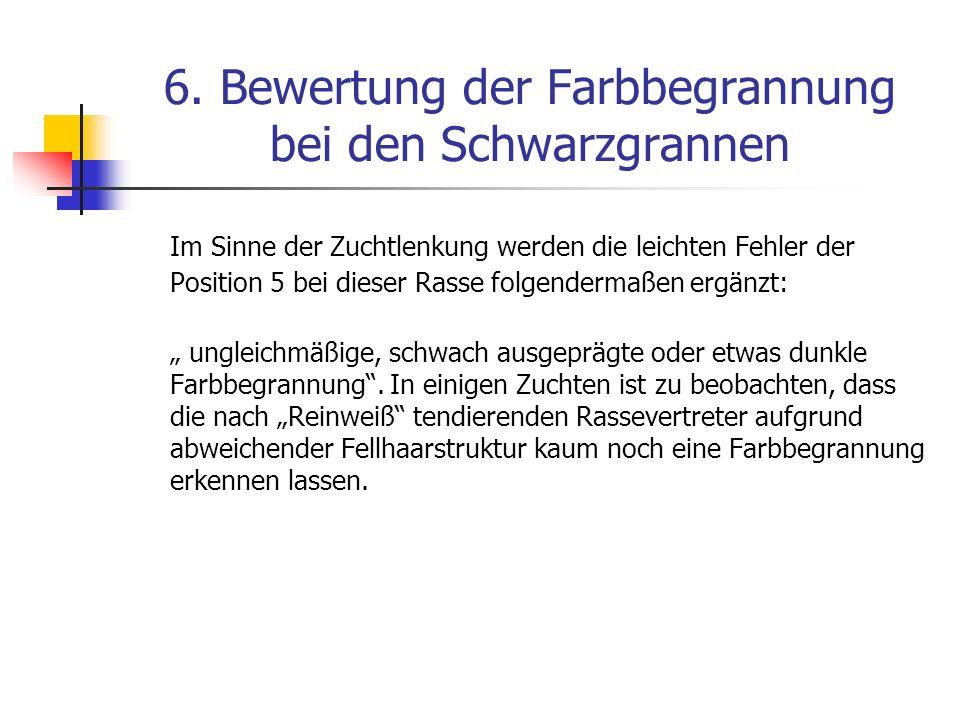 6. Bewertung der Farbbegrannung bei den Schwarzgrannen