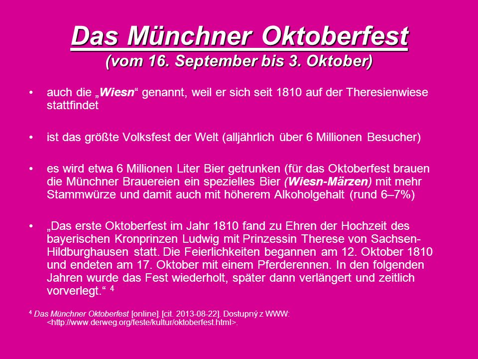Das Münchner Oktoberfest (vom 16. September bis 3. Oktober)