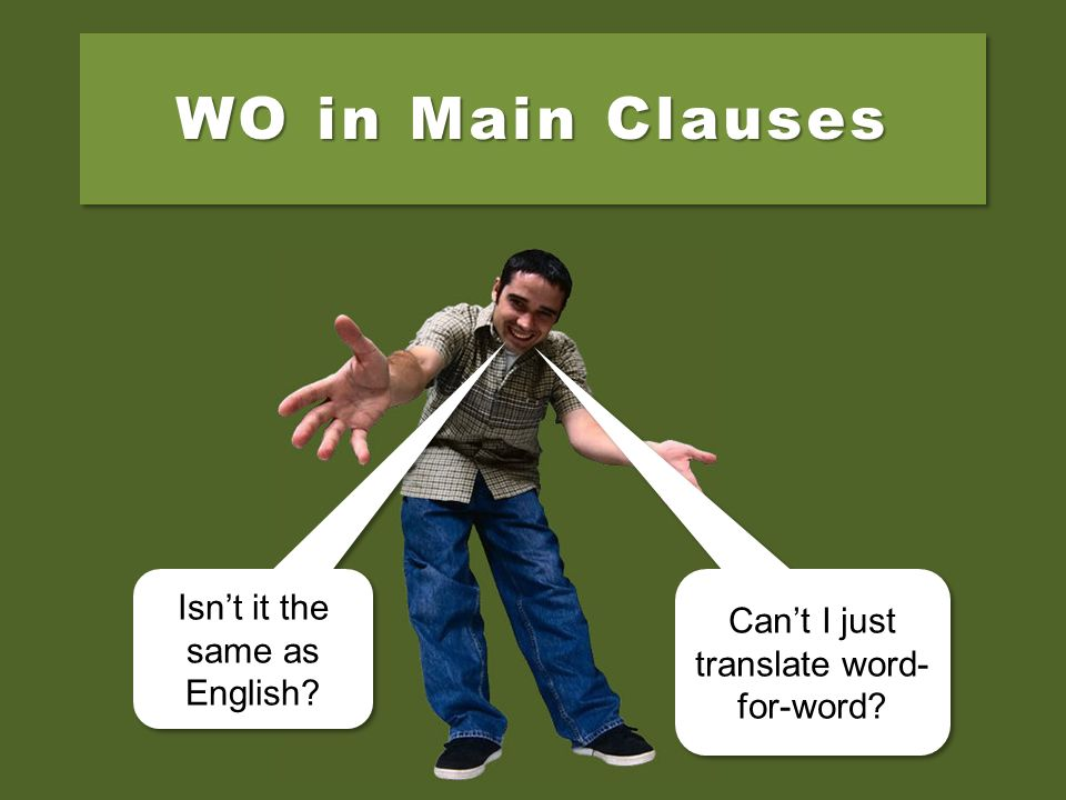 WO in Main Clauses Isn't it the same as English