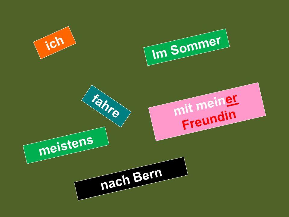 ich Im Sommer mit meiner Freundin fahre meistens nach Bern