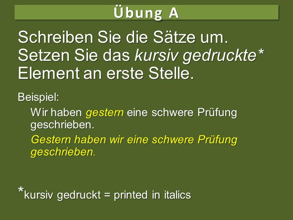 *kursiv gedruckt = printed in italics