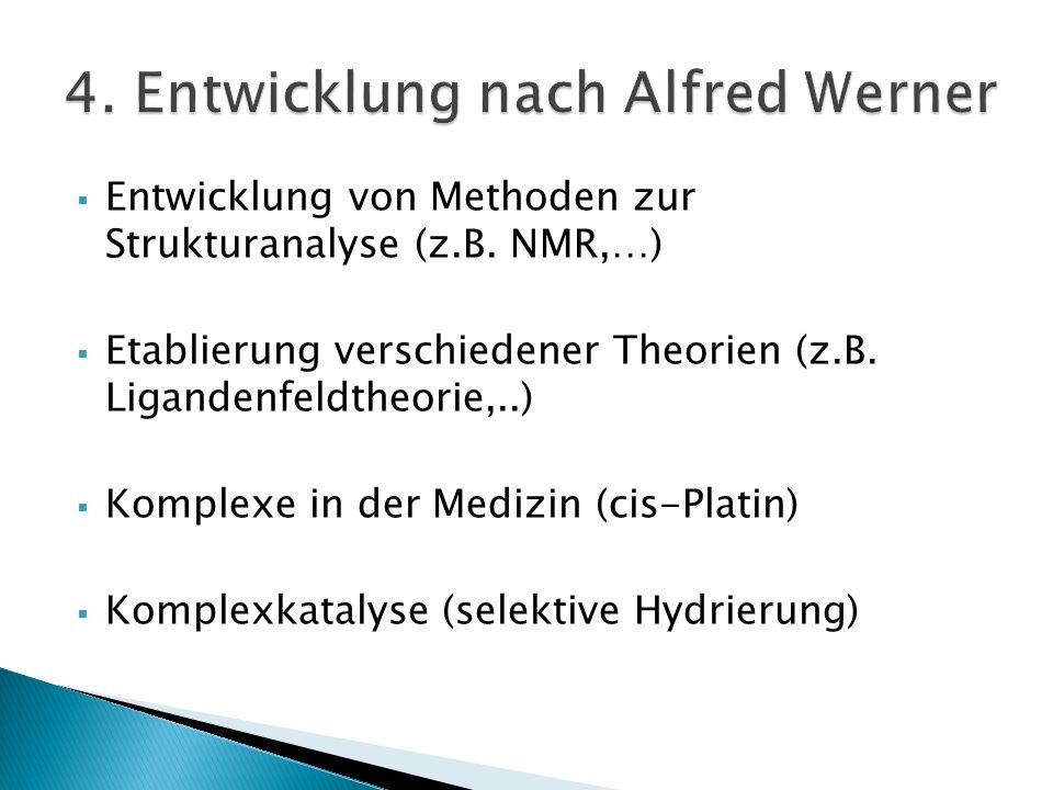 4. Entwicklung nach Alfred Werner