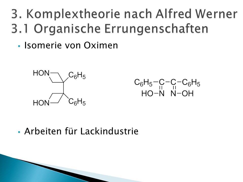 3. Komplextheorie nach Alfred Werner 3.1 Organische Errungenschaften