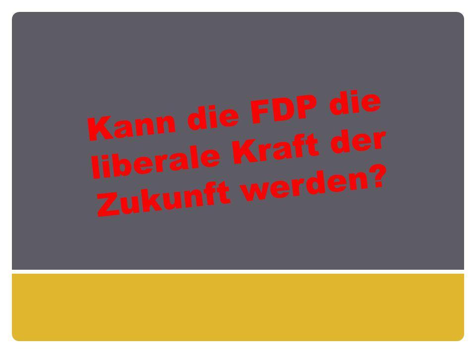 Kann die FDP die liberale Kraft der Zukunft werden