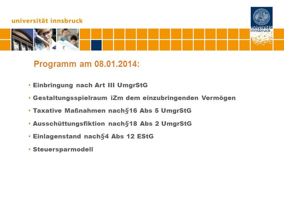 Programm am 08.01.2014: Einbringung nach Art III UmgrStG