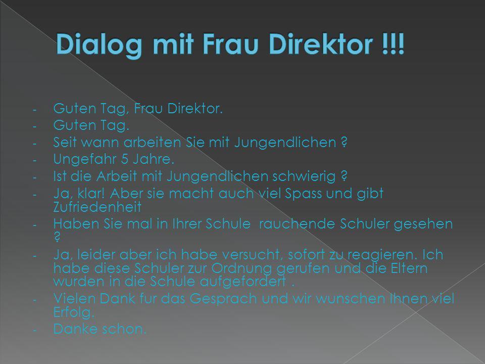 Dialog mit Frau Direktor !!!