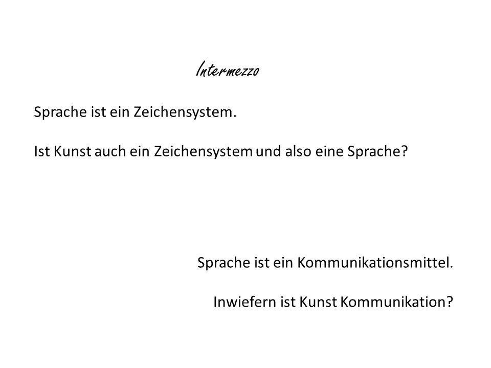 Intermezzo Sprache ist ein Zeichensystem.
