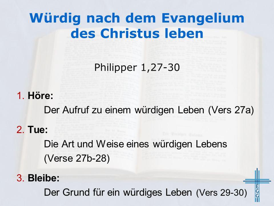Würdig nach dem Evangelium des Christus leben