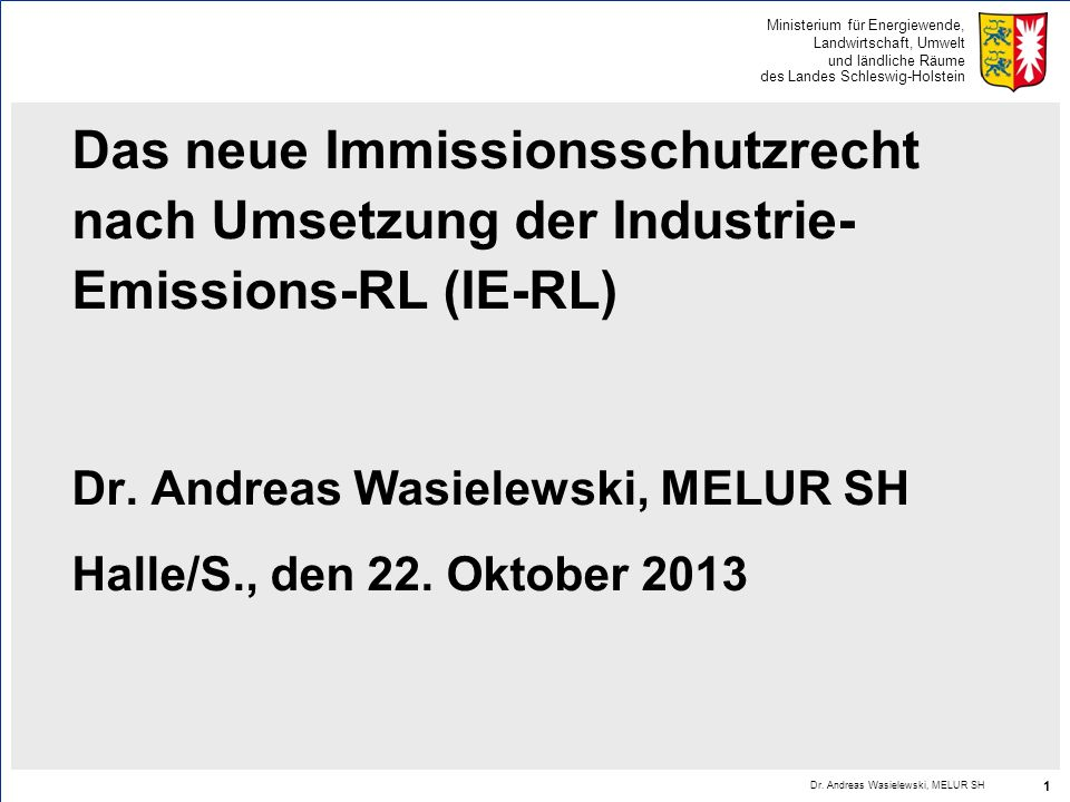 Das neue Immissionsschutzrecht nach Umsetzung der Industrie-Emissions-RL (IE-RL)