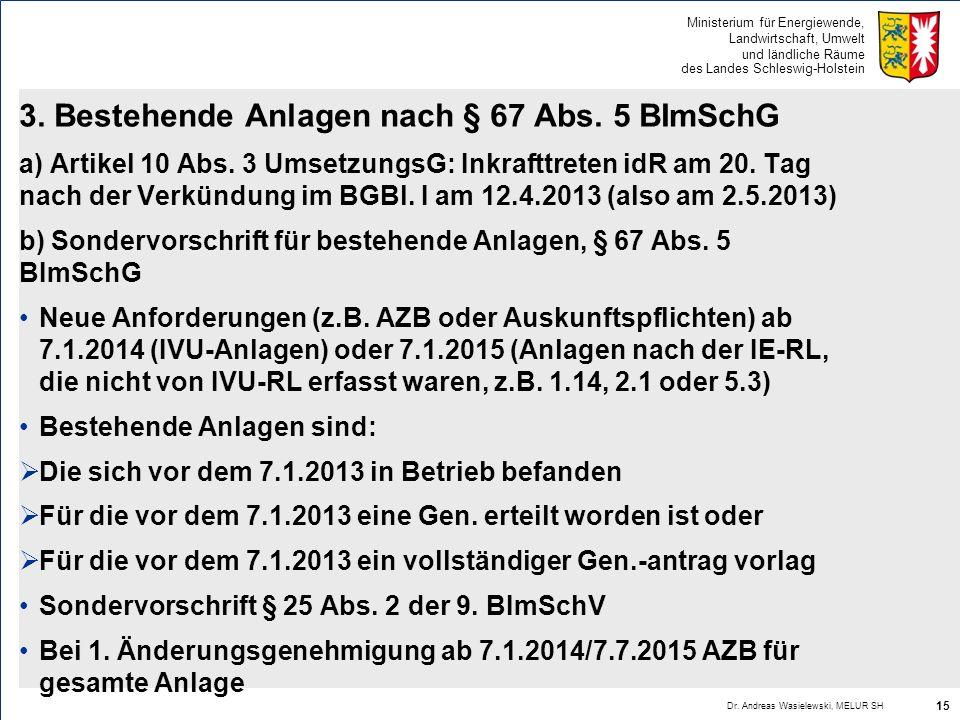3. Bestehende Anlagen nach § 67 Abs. 5 BImSchG