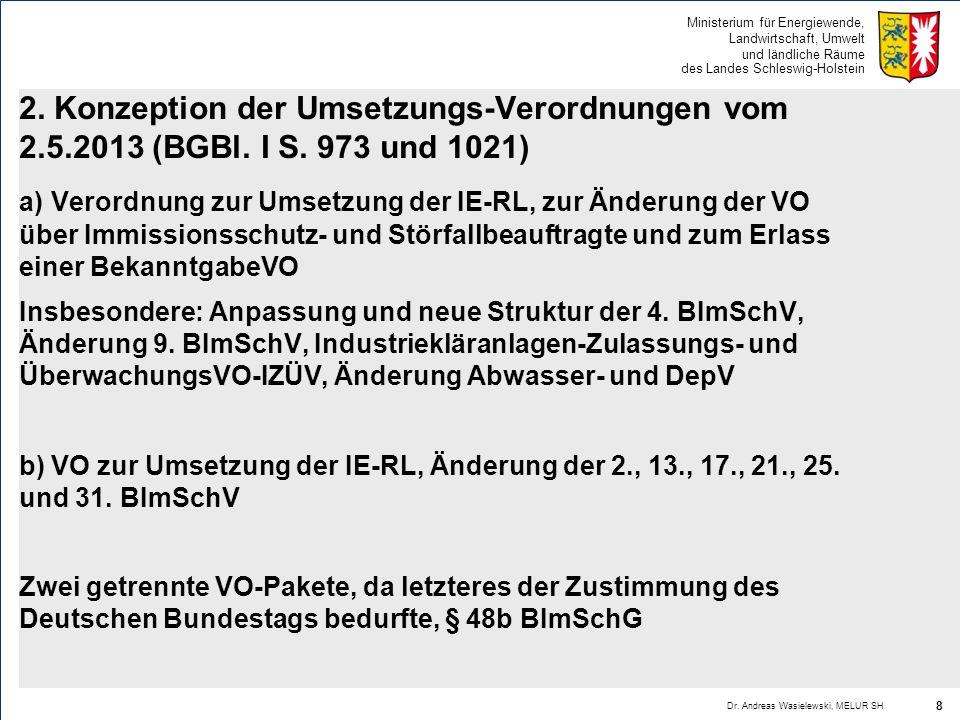 2. Konzeption der Umsetzungs-Verordnungen vom 2. 5. 2013 (BGBl. I S