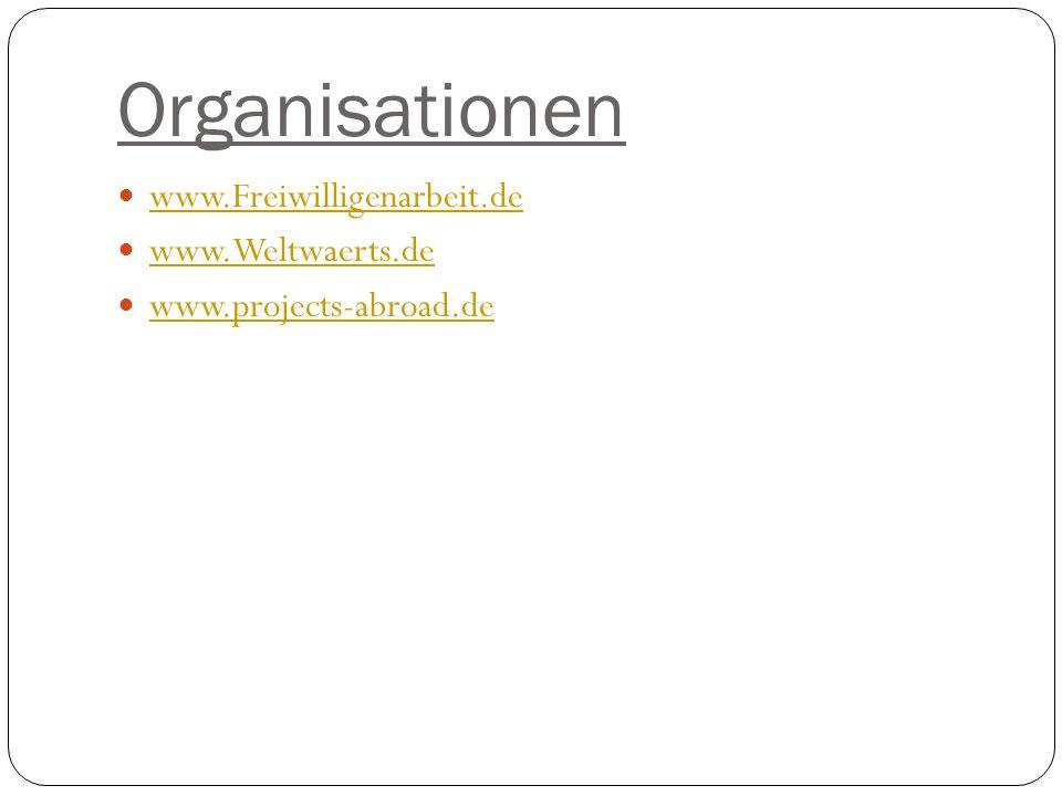 Organisationen www.Freiwilligenarbeit.de www.Weltwaerts.de
