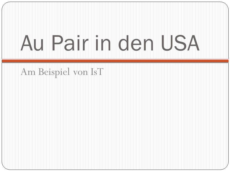 Au Pair in den USA Am Beispiel von IsT