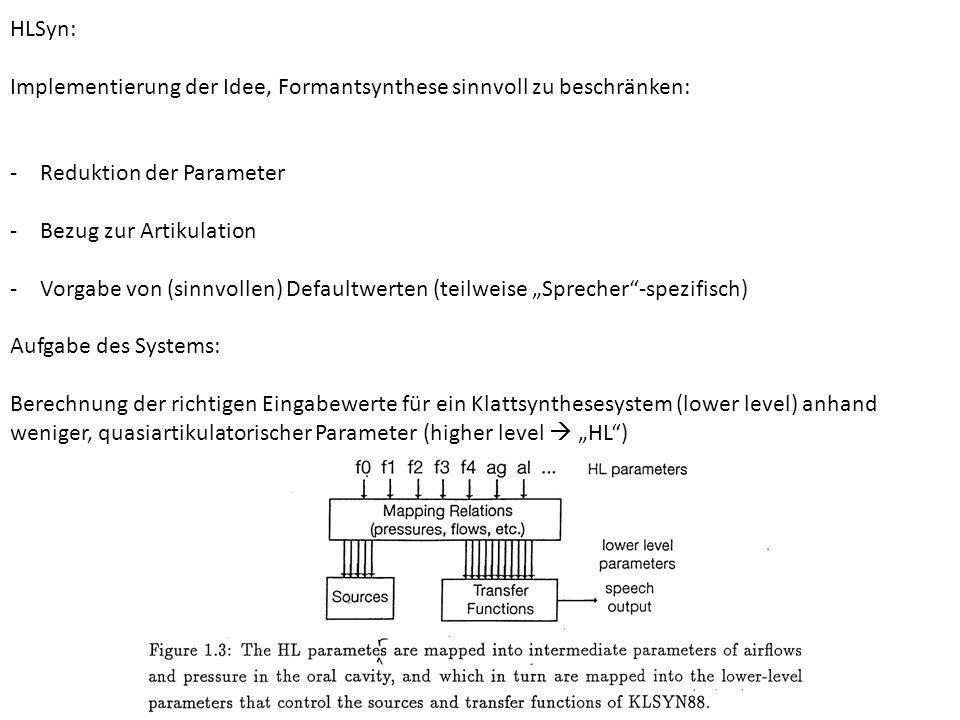 HLSyn: Implementierung der Idee, Formantsynthese sinnvoll zu beschränken: Reduktion der Parameter.