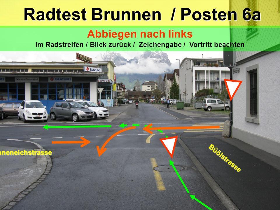 Radtest Brunnen / Posten 6a