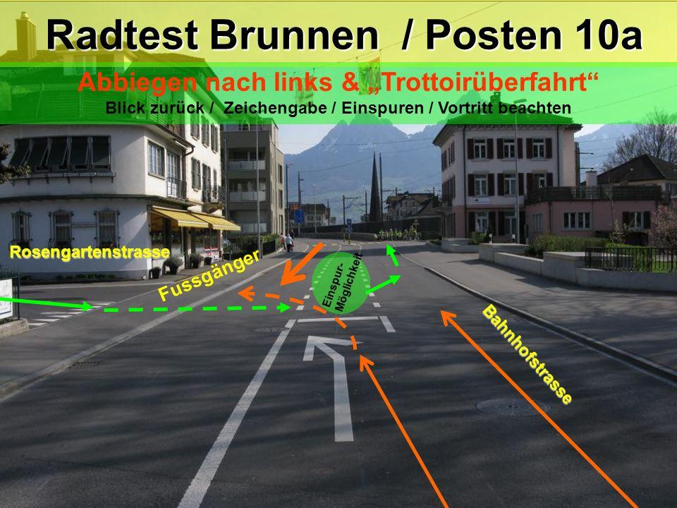 Radtest Brunnen / Posten 10a