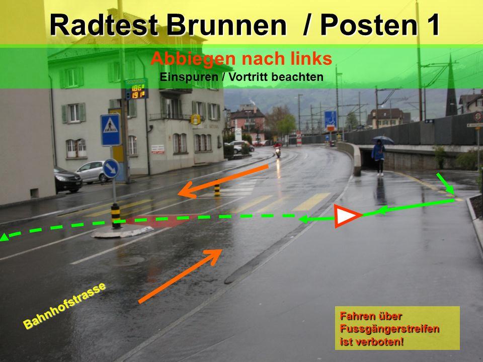 Radtest Brunnen / Posten 1 Einspuren / Vortritt beachten