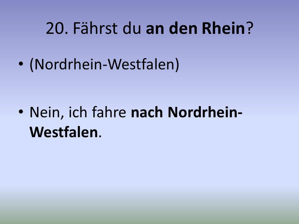 20. Fährst du an den Rhein (Nordrhein-Westfalen)