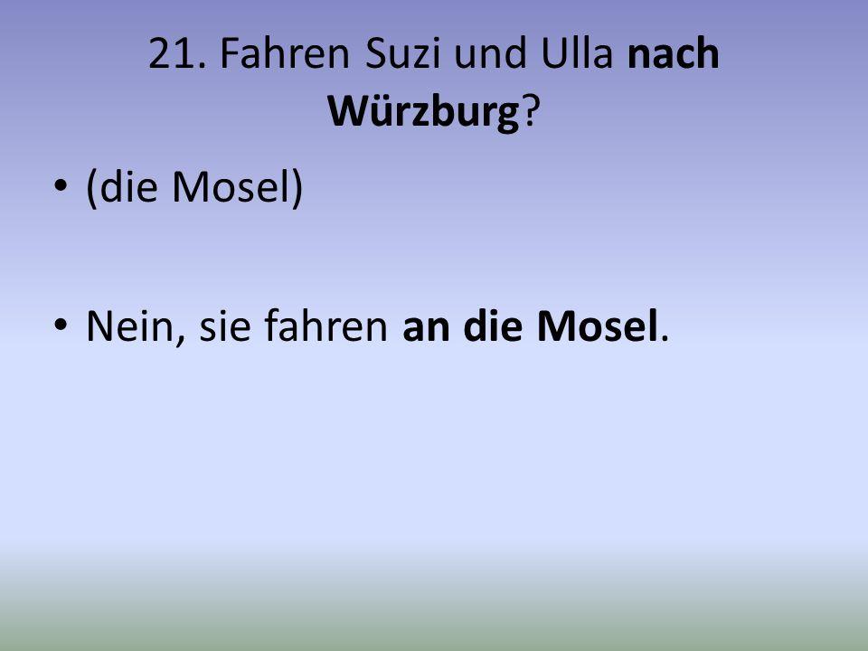 21. Fahren Suzi und Ulla nach Würzburg
