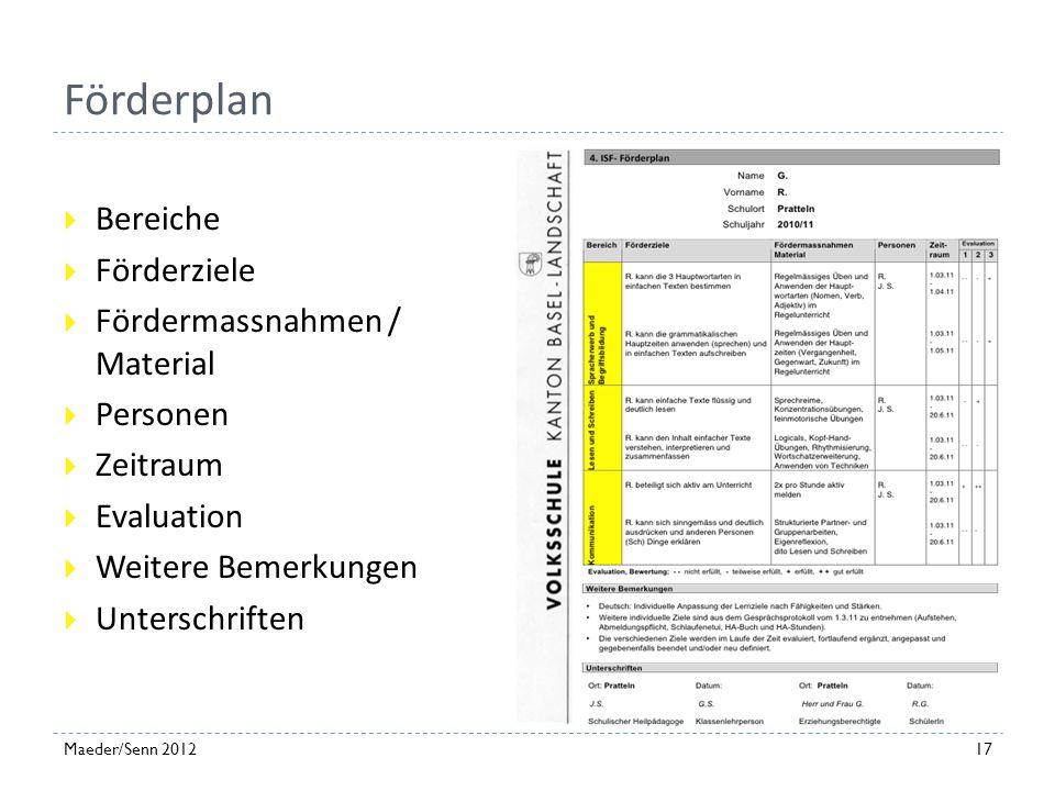 Förderplan Bereiche Förderziele Fördermassnahmen / Material Personen