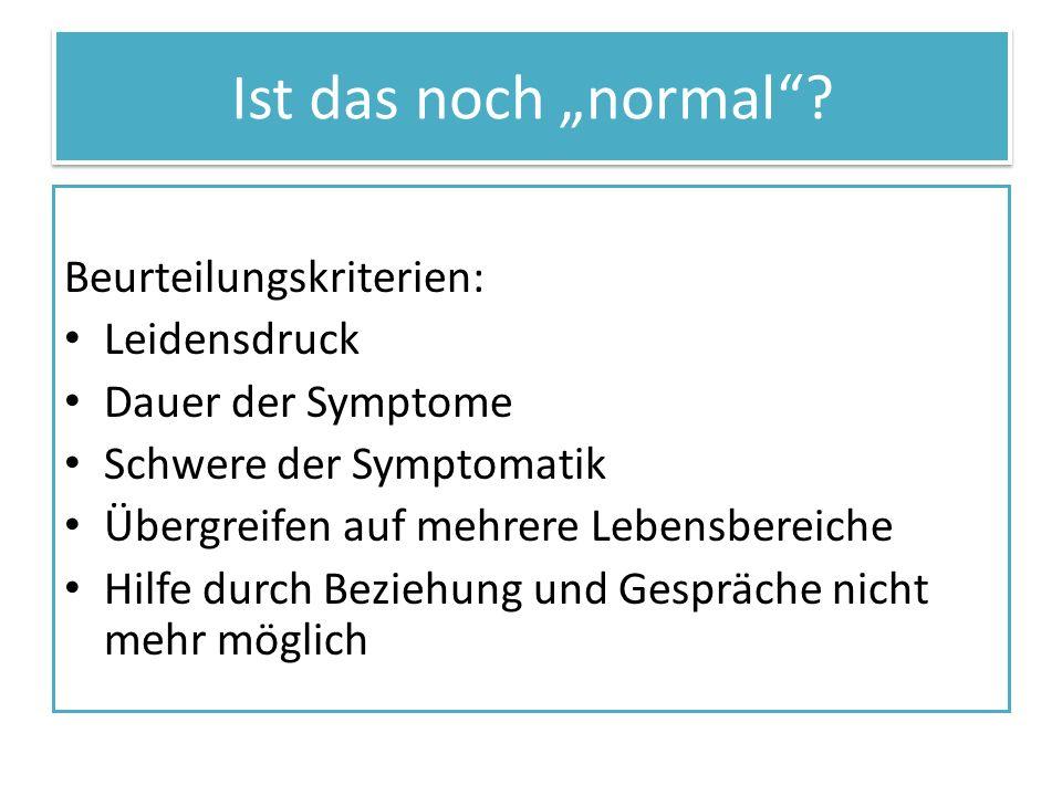 """Ist das noch """"normal Beurteilungskriterien: Leidensdruck"""