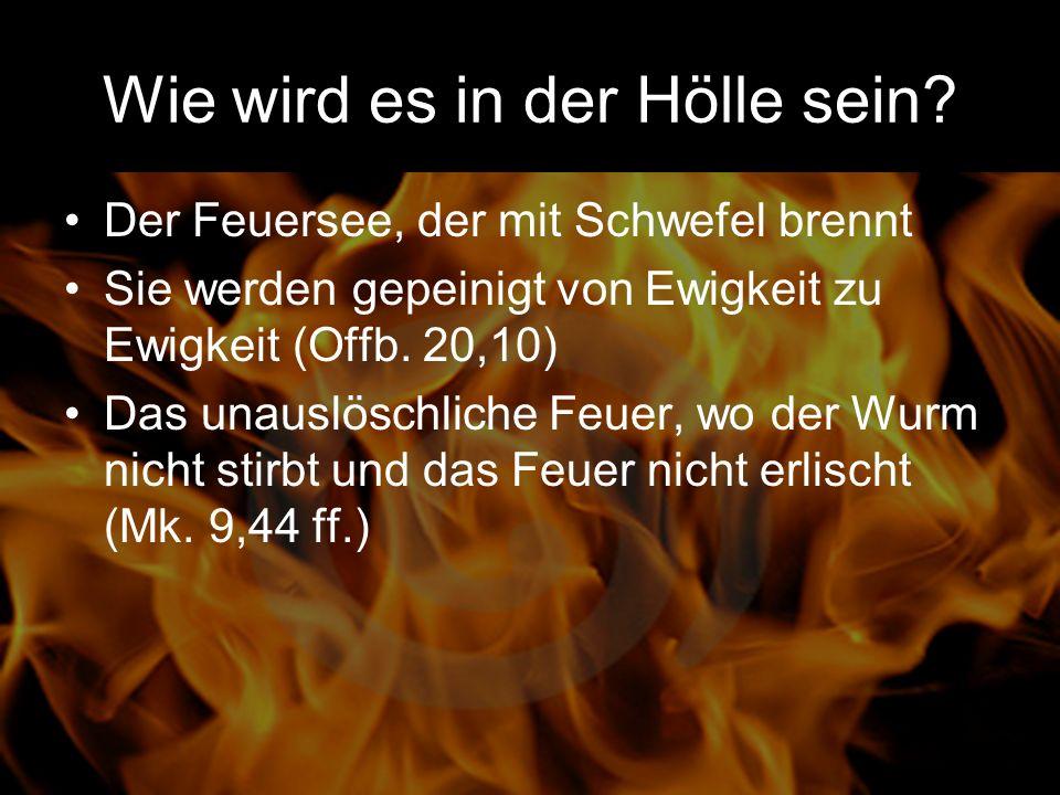 Wie wird es in der Hölle sein