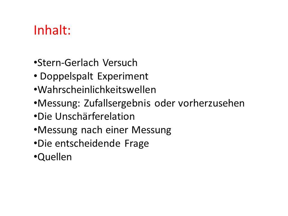 Inhalt: Stern-Gerlach Versuch Doppelspalt Experiment