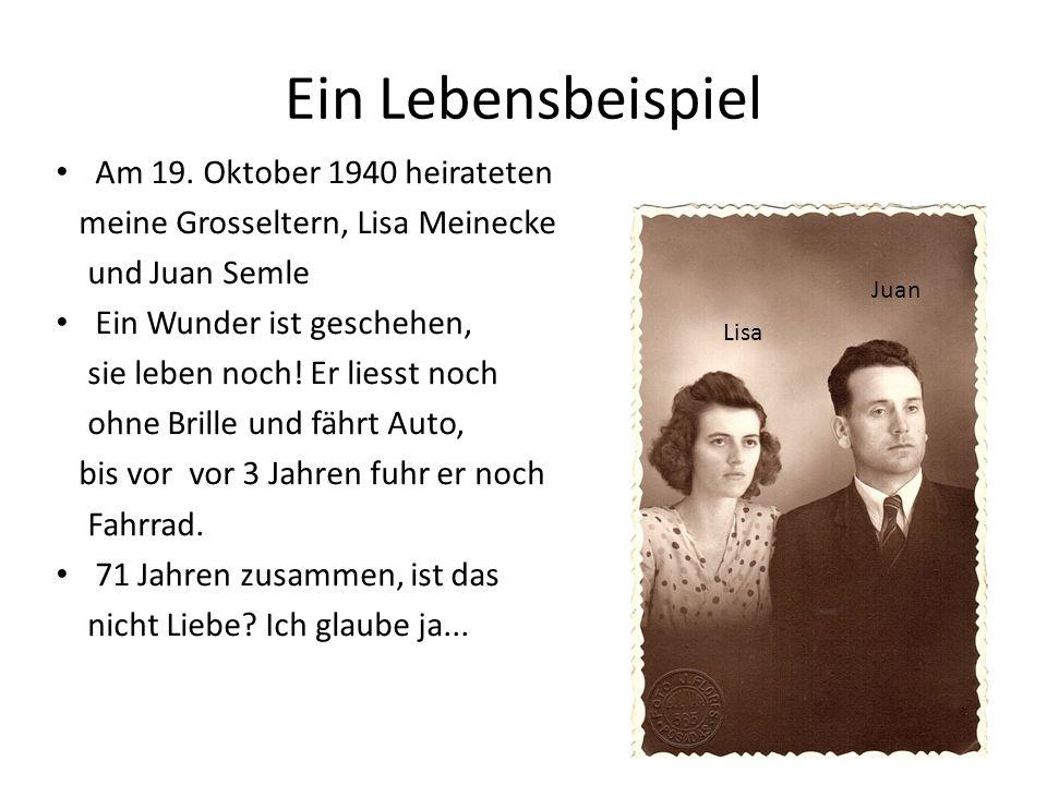 Ein Lebensbeispiel Am 19. Oktober 1940 heirateten