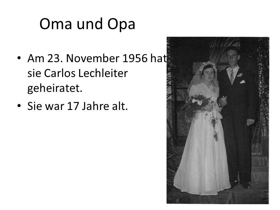 Oma und Opa Am 23. November 1956 hat sie Carlos Lechleiter geheiratet.