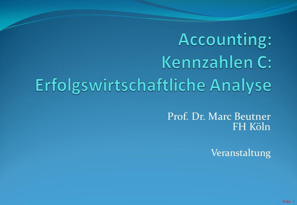 Accounting: Kennzahlen C: Erfolgswirtschaftliche Analyse