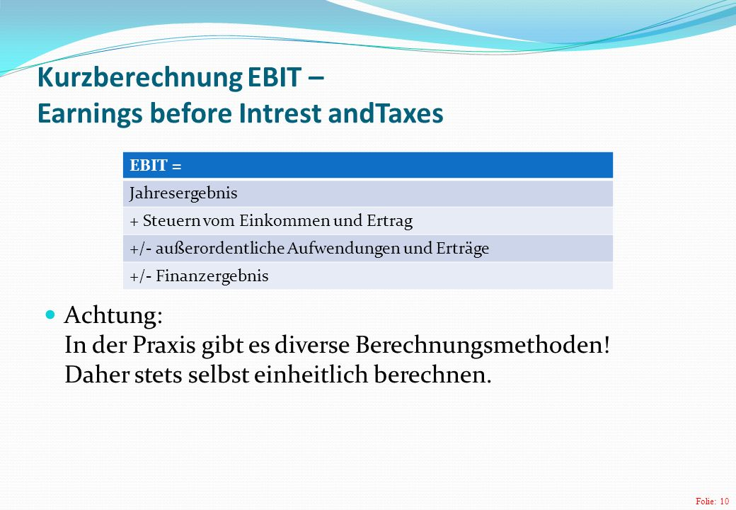Kurzberechnung EBIT – Earnings before Intrest andTaxes
