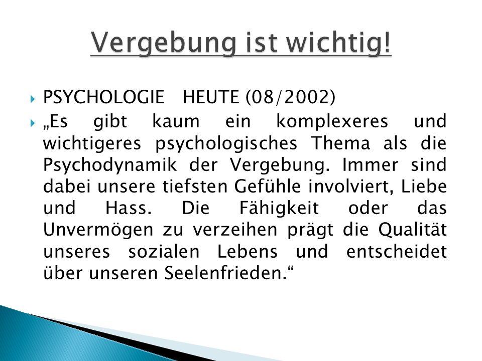 Vergebung ist wichtig! PSYCHOLOGIE HEUTE (08/2002)