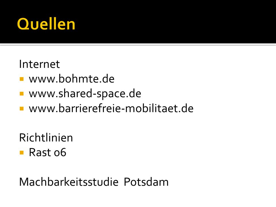 Quellen Internet www.bohmte.de www.shared-space.de
