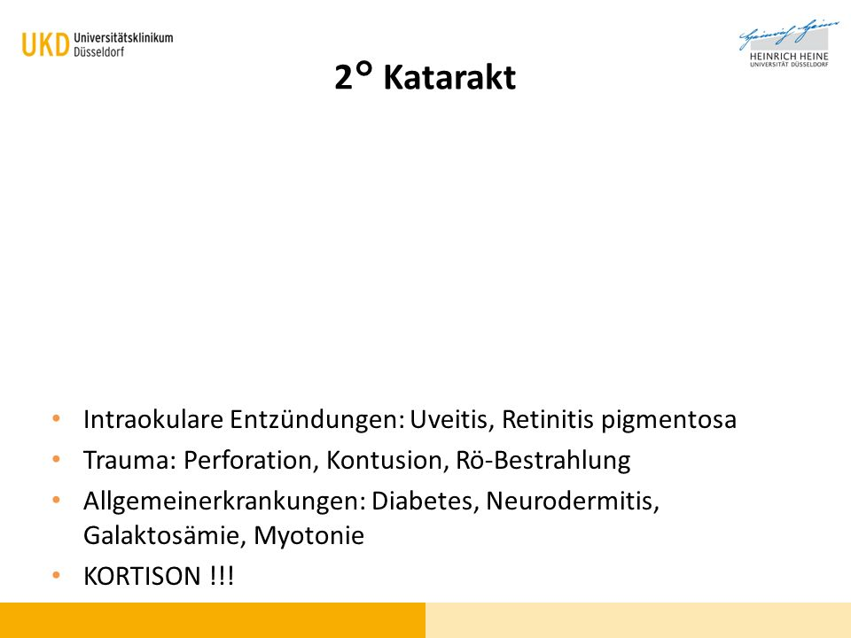 2° Katarakt Intraokulare Entzündungen: Uveitis, Retinitis pigmentosa