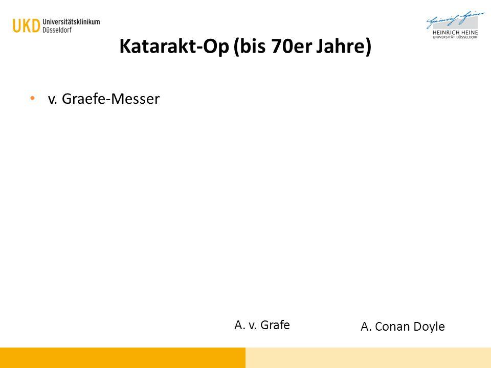 Katarakt-Op (bis 70er Jahre)