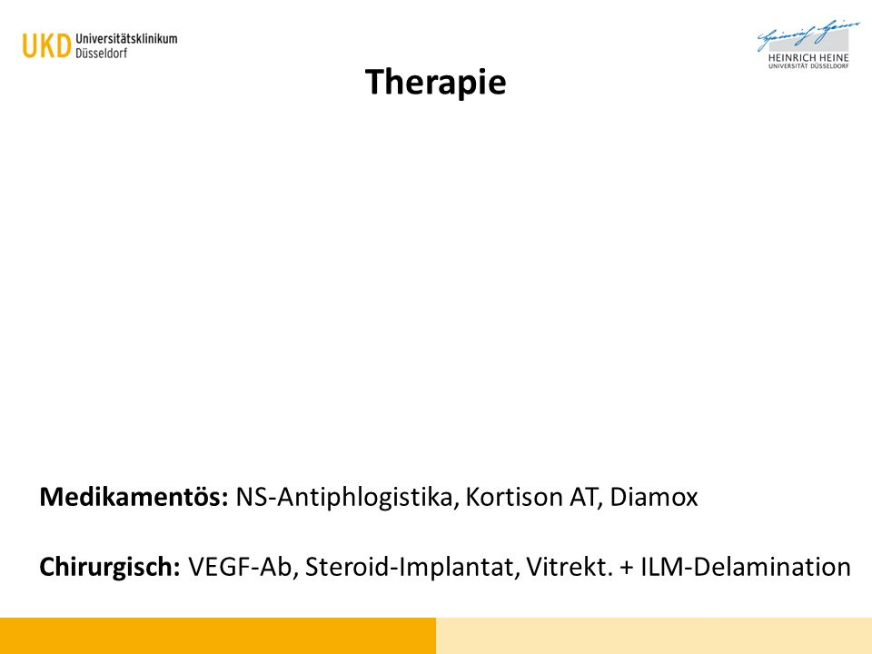 Therapie Medikamentös: NS-Antiphlogistika, Kortison AT, Diamox