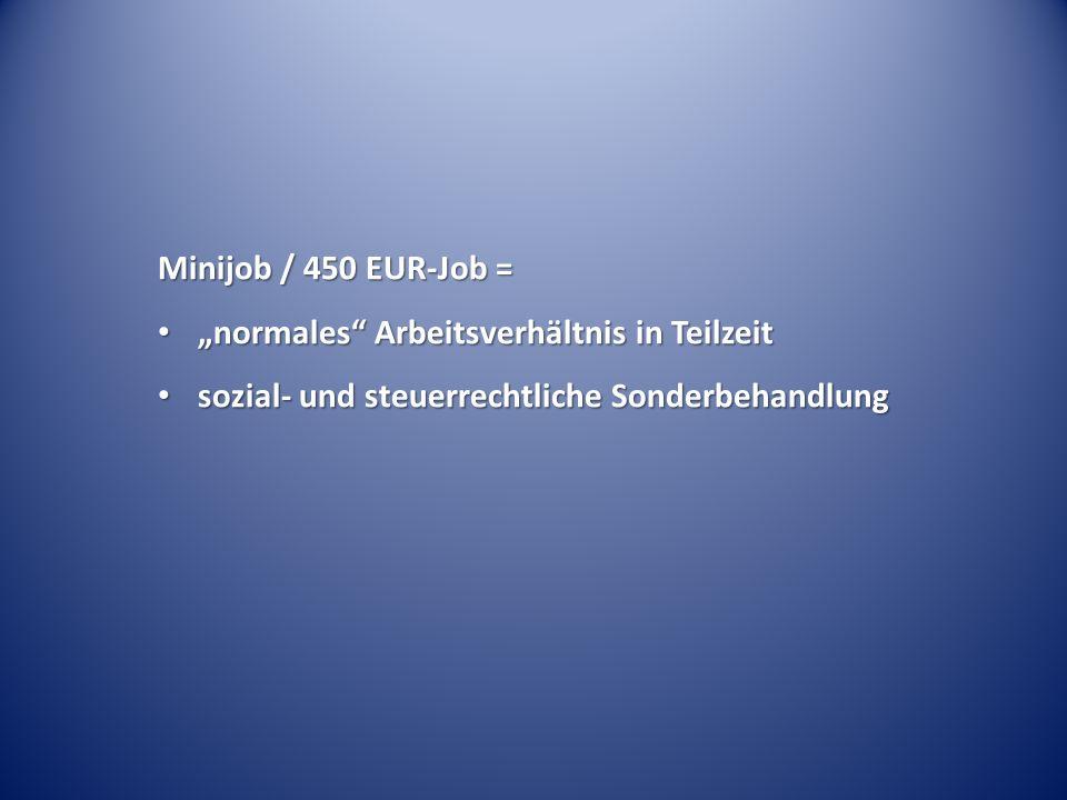 "Minijob / 450 EUR-Job = ""normales Arbeitsverhältnis in Teilzeit."